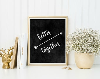 Rustic wedding chalkboard print, Wedding decorations rustic, Wedding decoration ideas, Better together, Rustic wedding signs, Diy wedding