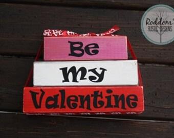Be My Valentine - Stacking Blocks- Valentine Decor- Home Decor