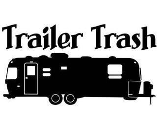 Trailer Trash Vinyl Decal - Pop-up, Teardrop, 5th Wheel, Airstream - Car Truck RV Trailer Decal Sticker