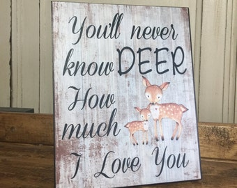 Nursery Wall Decor, You'll Never Know Deer How Much I Love You, Rustic Home Decor, Woodland Nursery Decor