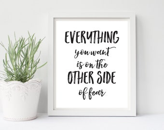 Everything You Want Is On The Other Side Of Fear, Motivational Wall Art, Inspirational Home Decor, Black and White, Inspirational Art, 8x10