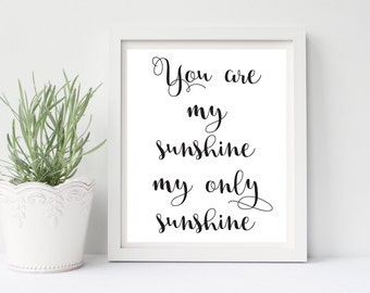 You Are My Sunshine, My Only Sunshine, Nursery Wall Art, Nursery Art, Kids Wall Art, Black And White Wall Art, You Are My Sunshine Nursery