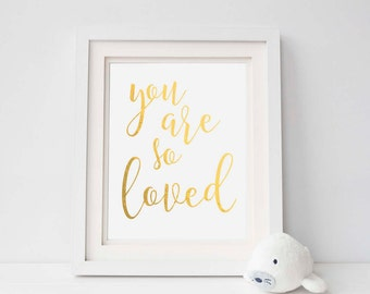 You are so loved - Gold script - Printable - Wall art - Instant download - Inspirational quote - Diy decor - Gift