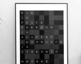 GEORGE ORWELL, george orwell quote, orwell, orwell print, War is peace, freedom is slavery, ignorance is strength, orwell 1984, 1984,