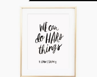 We can do hard things - quote from Elaine S. Dalton, Hand lettered quote, simple