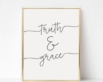 Digital Download Truth and Grace Printable 5x7 and 8x10