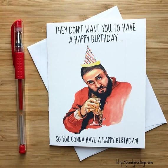 DJ Khaled Birthday Card DJ Khaled Funny DJ Khaled Funny