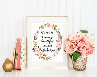 Inspirational Print, There Are So Many Beautiful Reasons To Be Happy, Floral Decor, Motivational Quote Flower Print 16x20 11x14 8x10 5x7 4x6