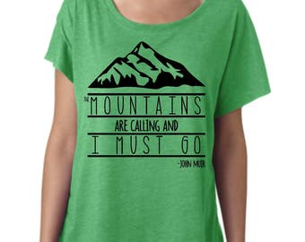 The mountains are calling and I must go shirt - hiking shirt - JMT inspired tee - mountain climbing shirt - girls who hike tee - camping t