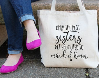 Only the best sisters get promoted to maid of honor, Canvas tote bag, All-purpose handbag, Canvas tote, Maid of honor gift, Sister gift, T21