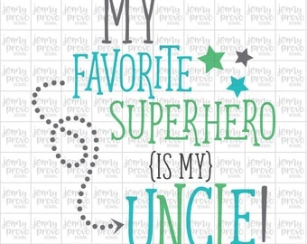 My Favorite Superhero is My Uncle! - Cutting File in SVG, EPS, PNG and Jpeg for Cricut & Silhouette