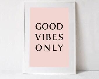 Good Vibes Poster, Typography Printable Artwork, Good Vibes Print, Good Vibes Wall Art Quote INSTANT DOWNLOAD Art Modern Poster, Pink Poster