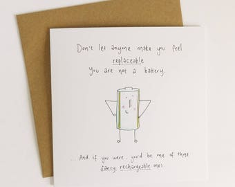 You are not a battery - Motivational Greetings Card