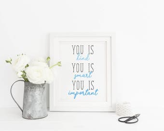 You is Kind You is Smart You is Important The Help Quote Printable Sign, Nursery Printable Digital Wall Art Template, Instant Download, 8x10