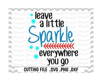 Leave a Little Sparkle Svg, Png, Dxf, Cutting Files For Silhouette Cameo/ Cricut, SVG Download.