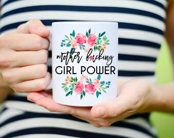 Girl Power Mug, Girl Power, Womens March Mug, Womans March Mug, Pussy Hat Project, PussyHat Project, Feminist Mug, Nasty Women Unite, Mature
