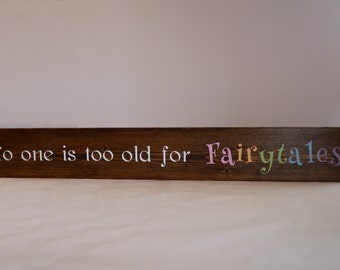 No one is too old for Fairytales wood sign