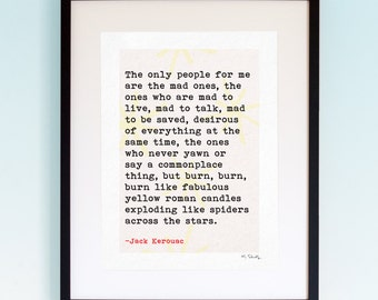 Jack Kerouac Quote Print, On The Road, typography, inspirational quote, literature quote, book quote, home Decor, graduation gift.