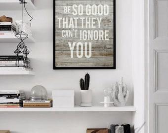 Be so good print,Be so good quote,Nursery Quote,Nursery Printable,Nursery poster,Nursery Decor,Kids Room Print,Nursery Art, Wood print