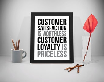 Customer Satisfaction, Customer Loyalty Printable Quotes,  Business Inspirational Prints, Office Decor, Office Art