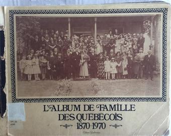 Vintage photos album recollection from Quebec families souvenir historical life style book 1870 1970