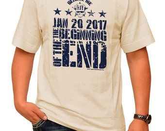 The Beginning Of The End t-shirts - TRUMP inaugural 2017 100% cotton, pre shrunk short sleeve t-shirt.