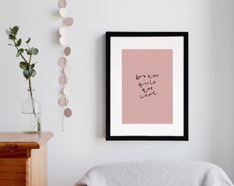 Hand Lettered Nursery Art Print - Brave Girls no. 2