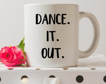 Dance It Out Grey's Anatomy Mug | Meredith And Cristina | Cute Mugs | Funny Mugs | Contemporary Mugs | Coffee Mug | Funny Quote | Tv Show