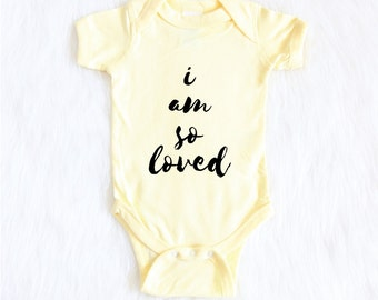I Am So Loved - Baby Bodysuit - Baby Shower Gifts - New Baby - Cute Baby Shirt - Baby Clothes - Newborn Baby outfit - New Baby Gift
