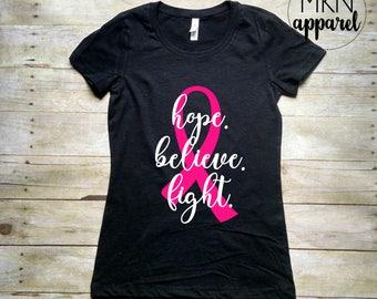 Hope Believe Fight Shirt, Breast Cancer Shirt, Pink Ribbon Shirt