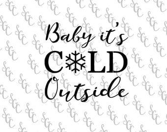 "Reusable Stencil - ""Baby it's Cold Outside"" - Many Sizes to Choose from!"