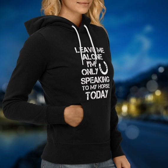 Only Speaking to Horse Hoodie / horse shirt / horse sweatshirt / gift for horse lover / equestrian gift / funny horse clothes Horse Apparel