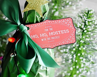 Printable Christmas Gift Tags, Hostess Gift - INSTANT DOWNLOAD PDF, Ho, Ho, Hostess with the Mostest, Season's Greetings, Wine Gift Tag