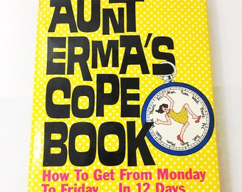 Vintage Cookbook.  Erma Bombeck book.  Aunt Erma's Cope Book: How To Get From Monday To Friday In 12 Days.  Cook book.