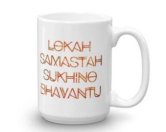 Lokah Samastah Sukino Bhavantu coffee MUG; sanskrit manta mug makes a great gift for yogi | yoga mug | mantra mug | om mug | gift for her