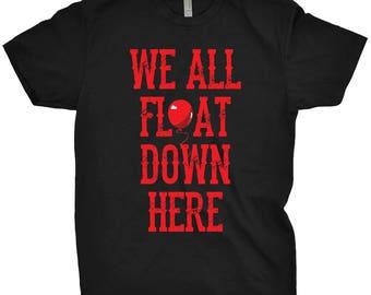 We All Float Down Here T-Shirt Horror Shirt