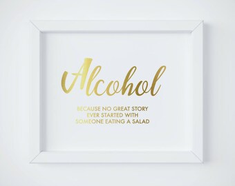 Alcohol sign, Bar Sign, Alcohol because no great story, Wedding Bar Sign, Gold Alcohol Sign, Refreshment Sign, INSTANT DOWNLOAD