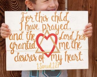 Wood Sign, For This Child I Have Prayed, 1 Samuel 1:27, Adoption Symbol, Custom, Wall Decor, Hand Painted