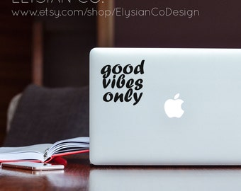 Good Vibes Only, Motivational, Vinyl Decal, Laptop Decal, Macbook Decal, Car Decal, iPad Decal