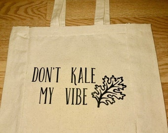 Canvas Tote Bag- Don't Kale My Vibe