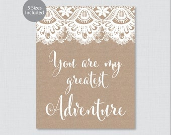 Printable You Are My Greatest Adventure Sign - Rustic Burlap and Lace Wedding Sign - Burlap and Lace You are my Greatest Adventure 0002