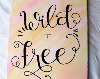 Wild and Free - watercolor canvas