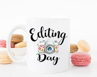 Editing Day, Photography Gift, Photographer Gift, Photography Gifts, Photographer, Photography Mug, Photographer Mug , Coffee Mug, AAA_002