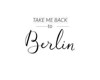 Digital Prints, Take Me Back To Berlin, Berlin Art, Digital Download, Typography Wall Art, Berlin Wall Art, Wall Prints, Printable Art