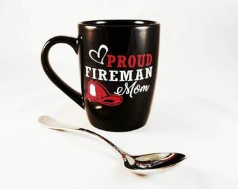 Proud Fireman Mom   Fireman Mom   Coffee Mug   Fireman Mom Gift   Gift for Fireman Mom   Firefighter Mom   Gift for Mom   Mothers Day Gift