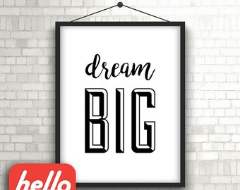 Inspirational Quote - Dream Big - 8x10 Printable Art || Printables, Instant download, wall decor, motivational poster, artwork