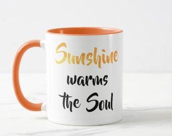 Sunshine warms the Soul // Kindness Mug - 11 or 15 oz