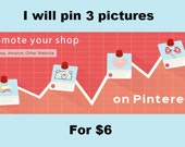 Promote your shop on Pinterest, I will pin your 3 pictures with my 10 accounts, each account has 10k-20k followers