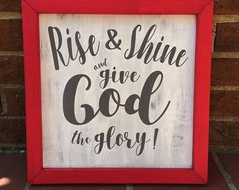 Rise and Shine and give God the glory sign