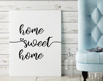Home sweet home Printable wall art Black and white Home art Instant download Home wall art Quote prints Home poster